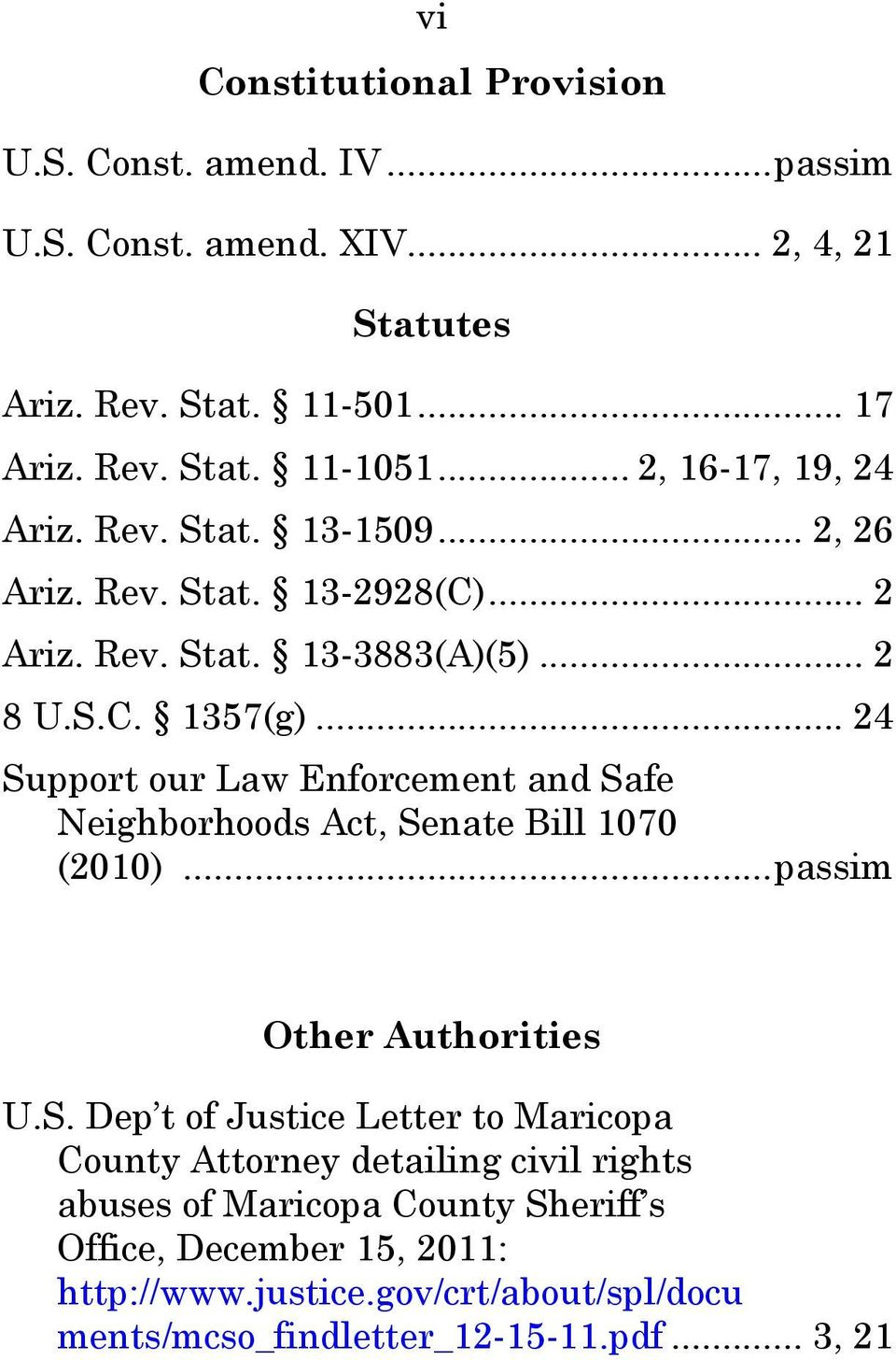 .. 24 Support our Law Enforcement and Safe Neighborhoods Act, Senate Bill 1070 (2010)... passim Other Authorities U.S. Dep t of Justice Letter to Maricopa County Attorney detailing civil rights abuses of Maricopa County Sheriff s Office, December 15, 2011: http://www.