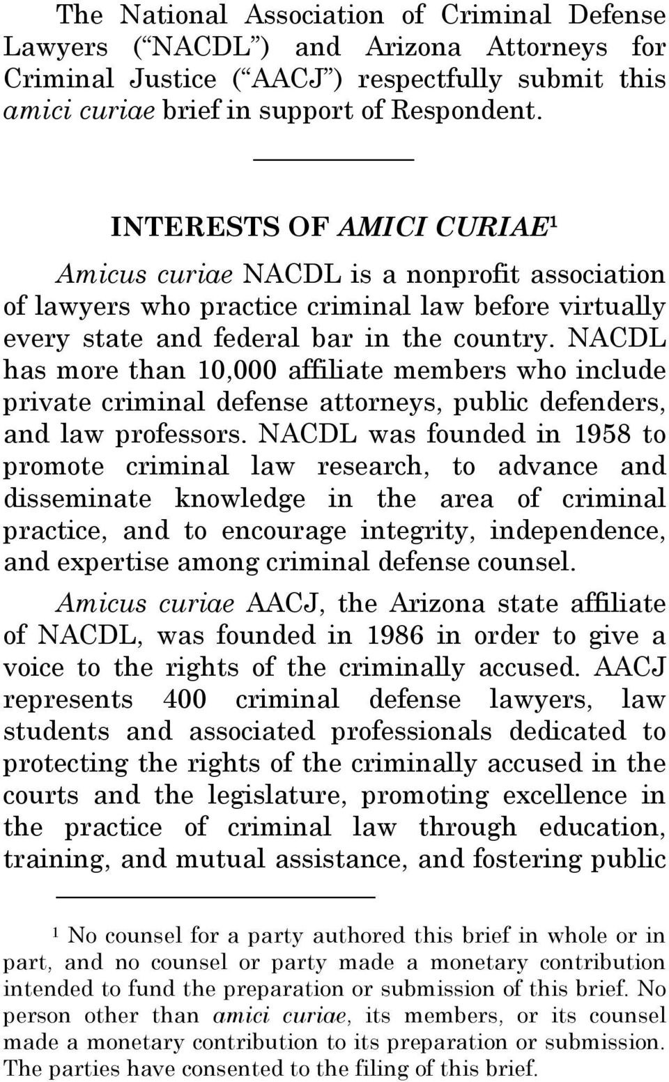 NACDL has more than 10,000 affiliate members who include private criminal defense attorneys, public defenders, and law professors.