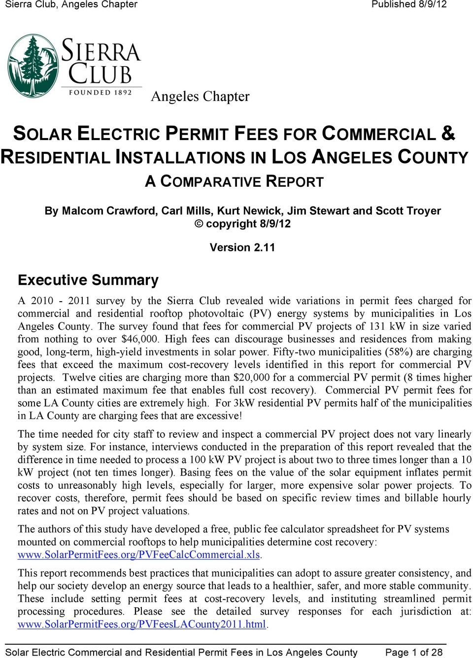 11 Executive Summary A 2010-2011 survey by the Sierra Club revealed wide variations in permit fees charged for commercial and residential rooftop photovoltaic (PV) energy systems by municipalities in
