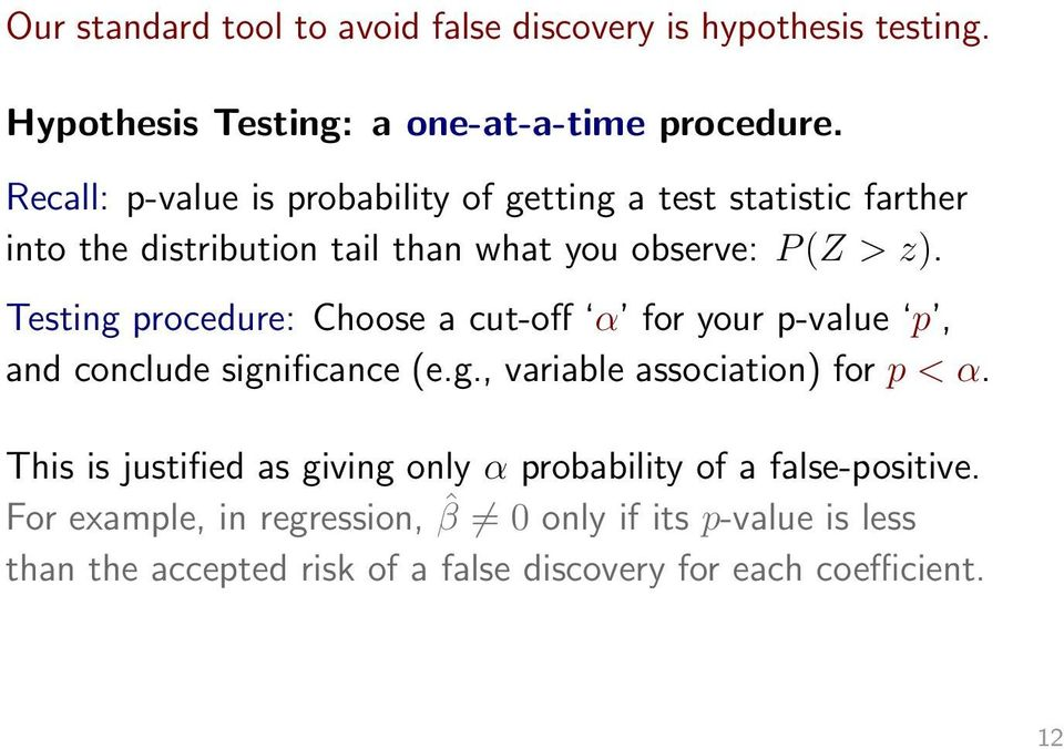 Testing procedure: Choose a cut-off α for your p-value p, and conclude significance (e.g., variable association) for p < α.