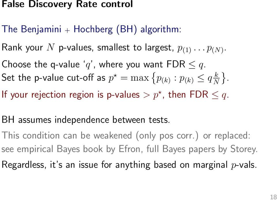 If your rejection region is p-values > p, then FDR q. BH assumes independence between tests.