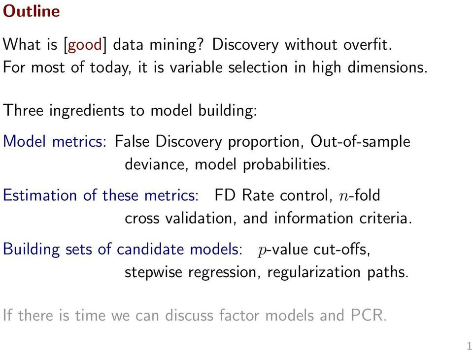 Estimation of these metrics: FD Rate control, n-fold cross validation, and information criteria.