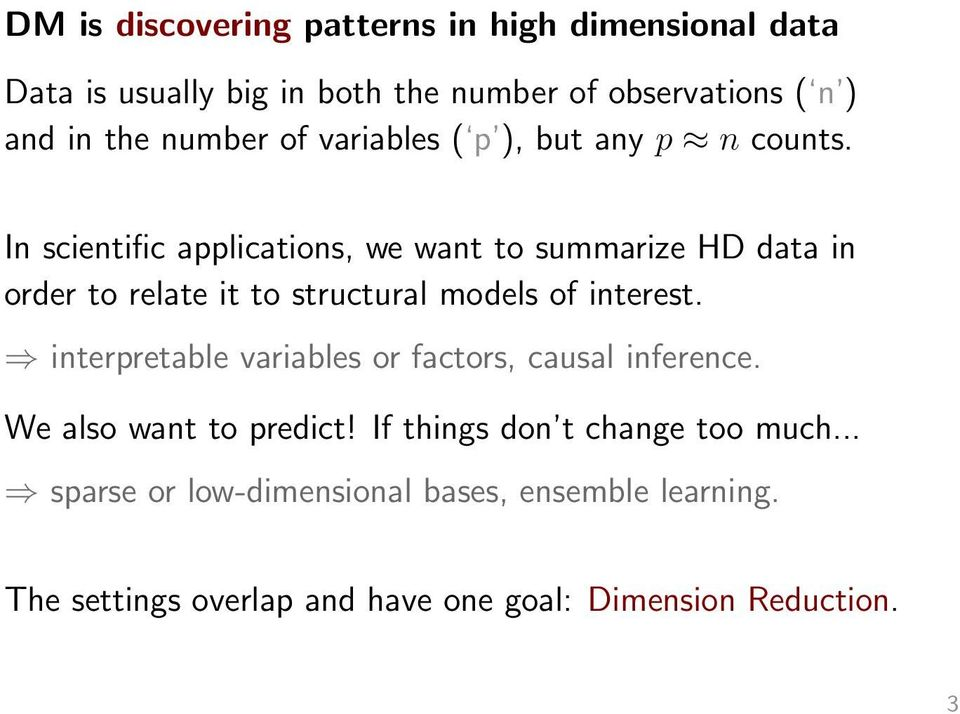 In scientific applications, we want to summarize HD data in order to relate it to structural models of interest.