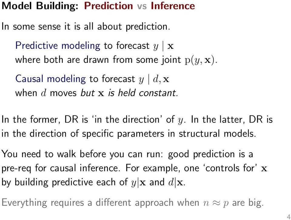 Causal modeling to forecast y d, x when d moves but x is held constant. In the former, DR is in the direction of y.