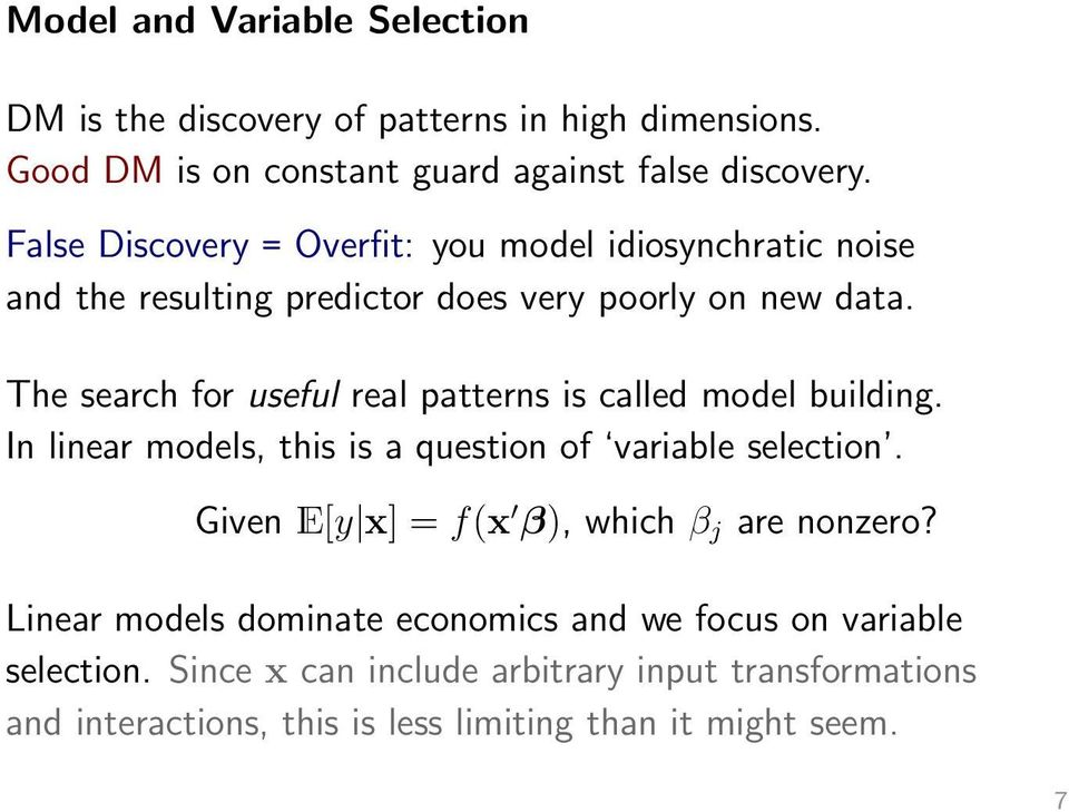The search for useful real patterns is called model building. In linear models, this is a question of variable selection.