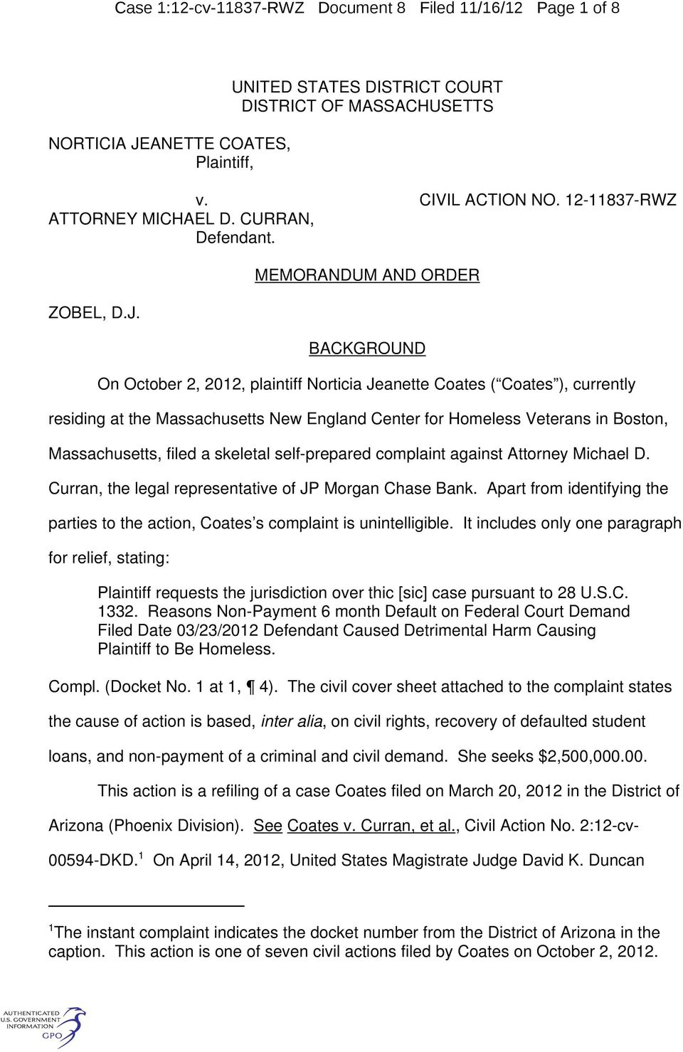 MEMORANDUM AND ORDER BACKGROUND On October 2, 2012, plaintiff Norticia Jeanette Coates ( Coates ), currently residing at the Massachusetts New England Center for Homeless Veterans in Boston,