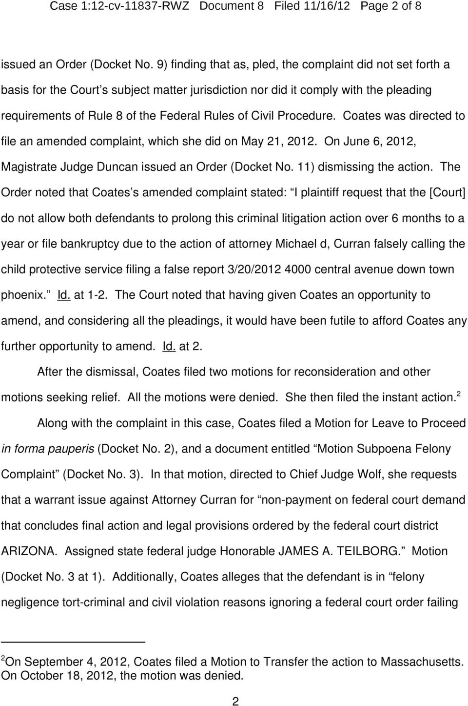 Procedure. Coates was directed to file an amended complaint, which she did on May 21, 2012. On June 6, 2012, Magistrate Judge Duncan issued an Order (Docket No. 11) dismissing the action.