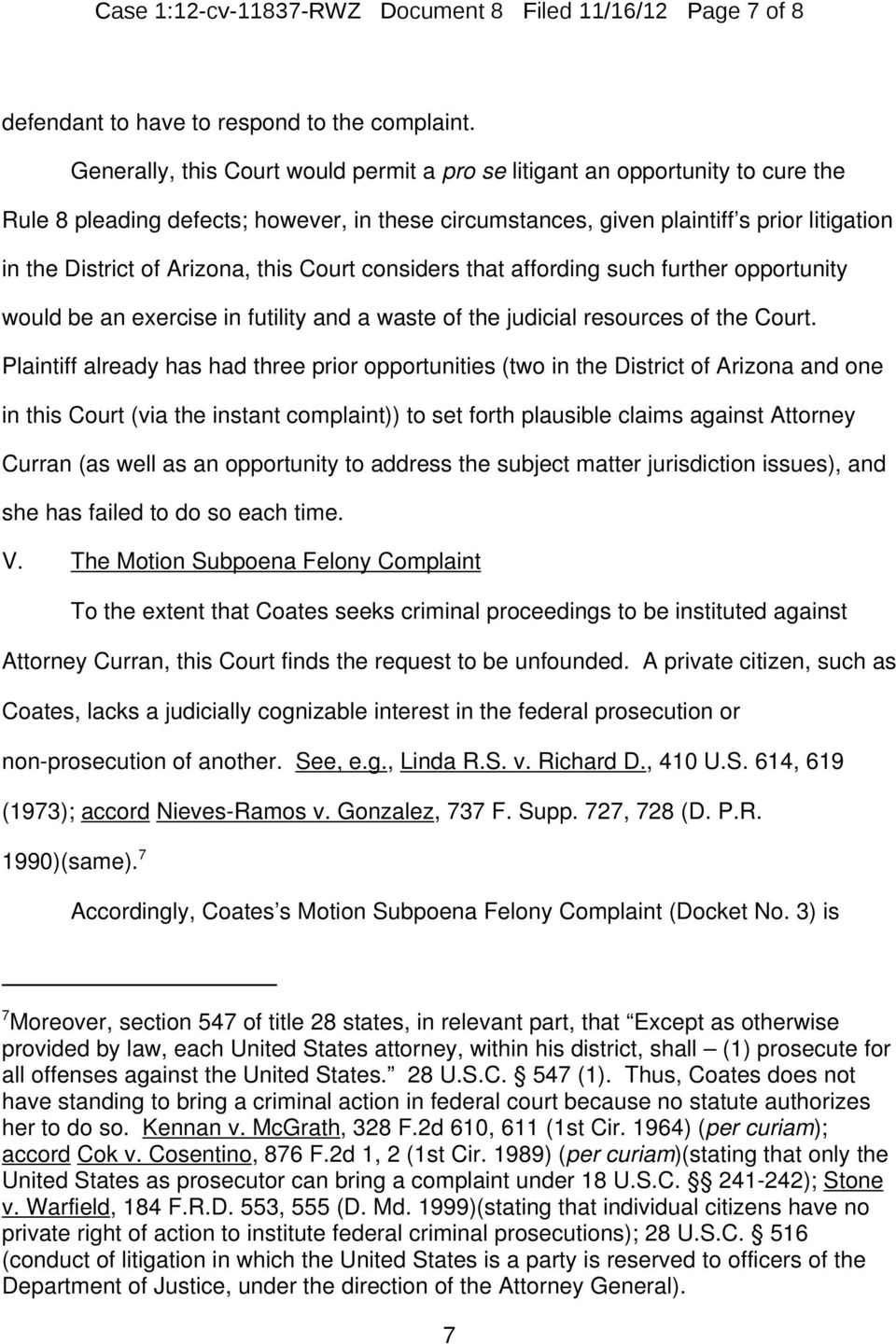 Arizona, this Court considers that affording such further opportunity would be an exercise in futility and a waste of the judicial resources of the Court.