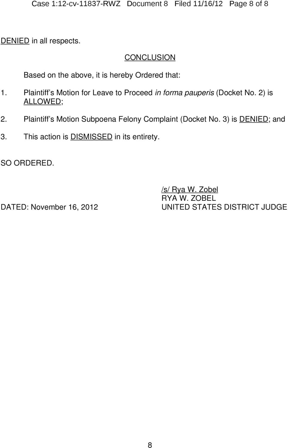 Plaintiff s Motion for Leave to Proceed in forma pauperis (Docket No. 2) is ALLOWED; 2.