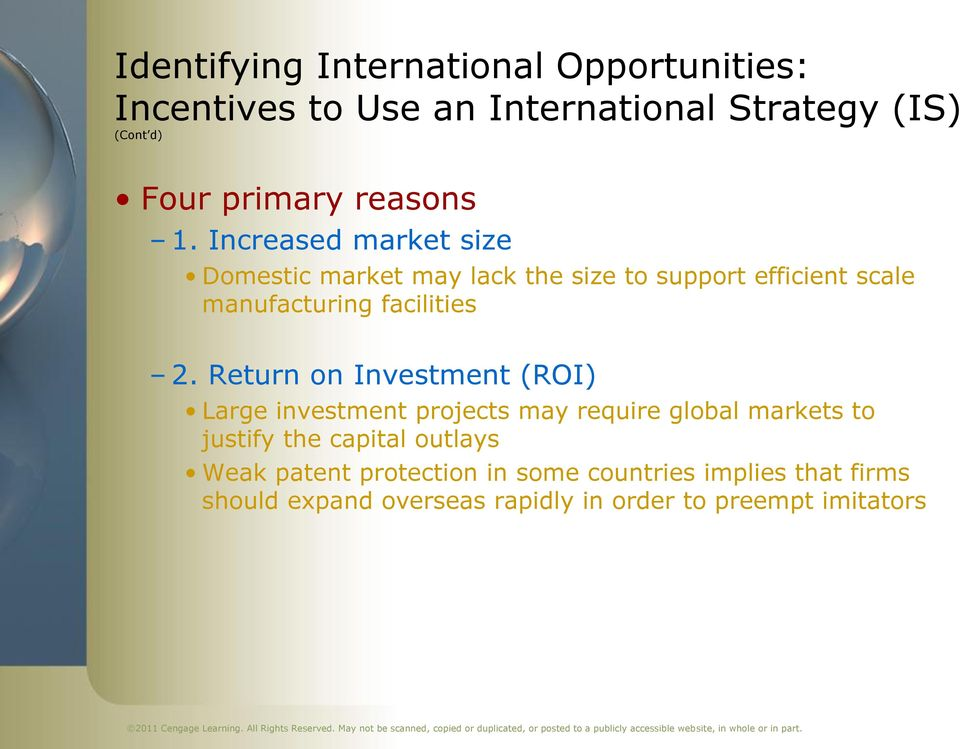 Increased market size Domestic market may lack the size to support efficient scale manufacturing facilities 2.