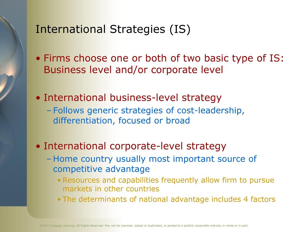 International corporate-level strategy Home country usually most important source of competitive advantage Resources and