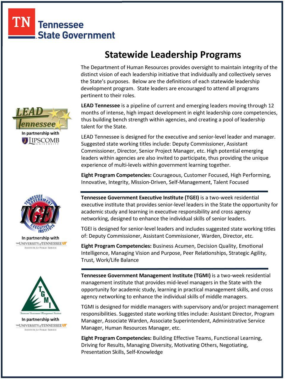 LEAD Tennessee is a pipeline of current and emerging leaders moving through 12 months of intense, high impact development in eight leadership core competencies, thus building bench strength within