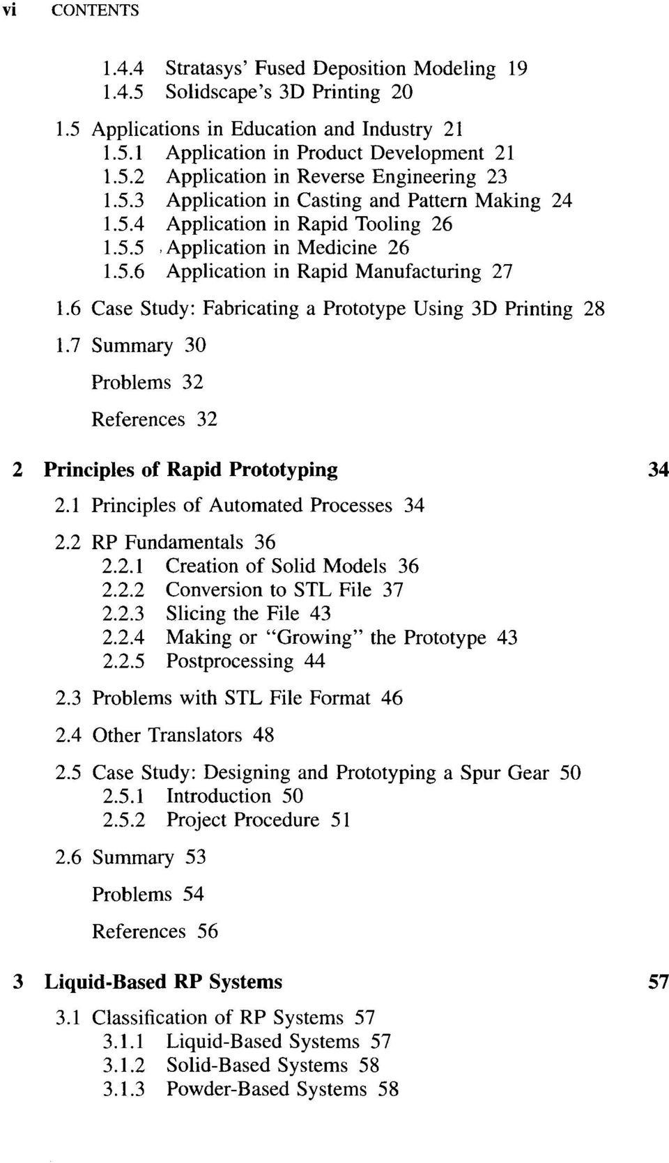 6 Case Study: Fabricating a Prototype Using 3D Printing 28 1.7 Summary 30 Problems 32 References 32 2 Principles of Rapid Prototyping 34 2.1 Principles of Automated Processes 34 2.