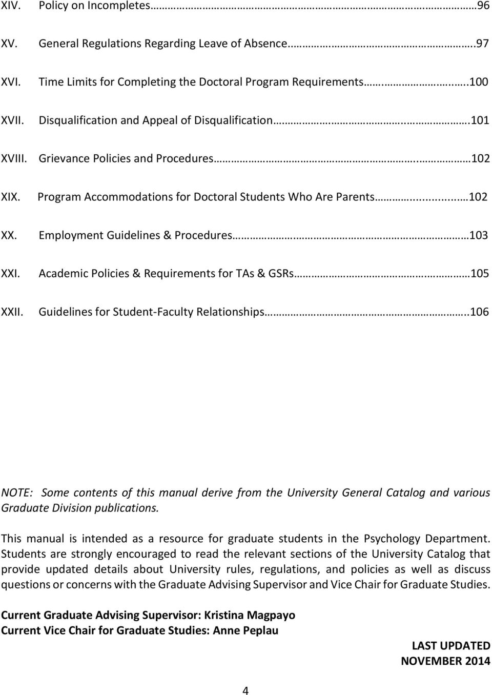 Employment Guidelines & Procedures. 103 XXI. Academic Policies & Requirements for TAs & GSRs. 105 XXII. Guidelines for Student-Faculty Relationships.