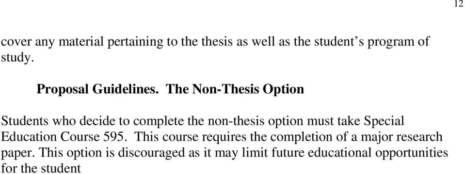 The Non-Thesis Option Students who decide to complete the non-thesis option must take Special
