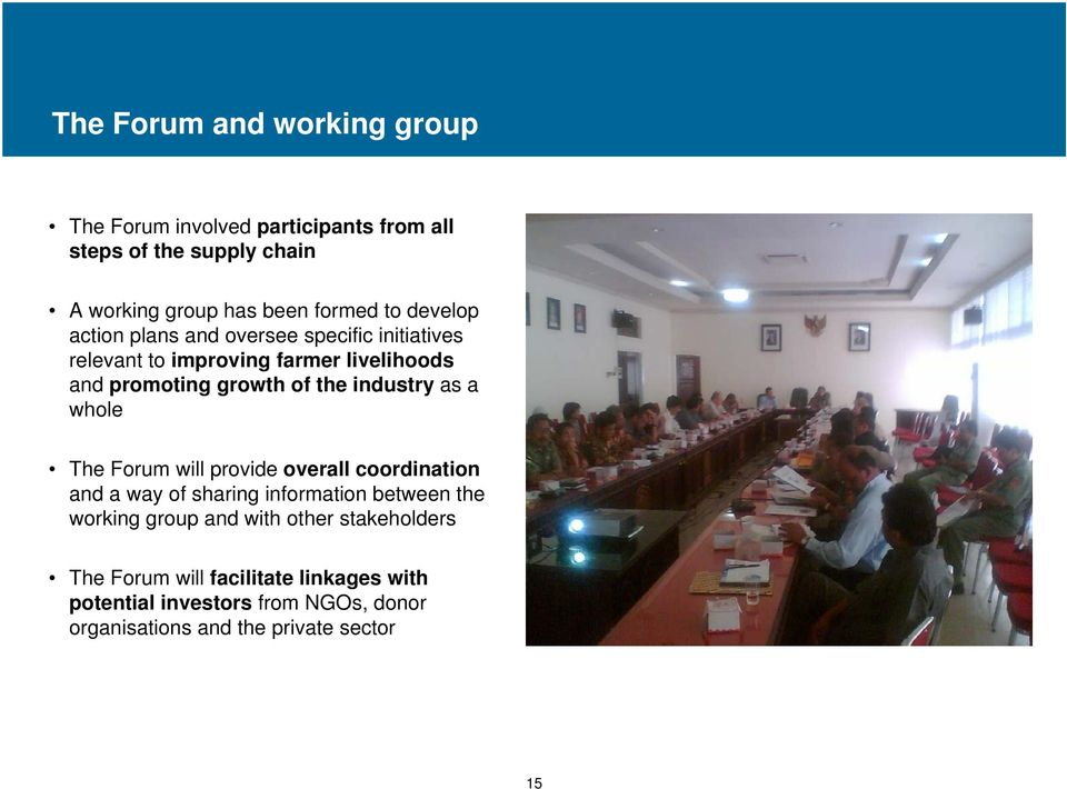 industry as a whole The Forum will provide overall coordination and a way of sharing information between the working group and