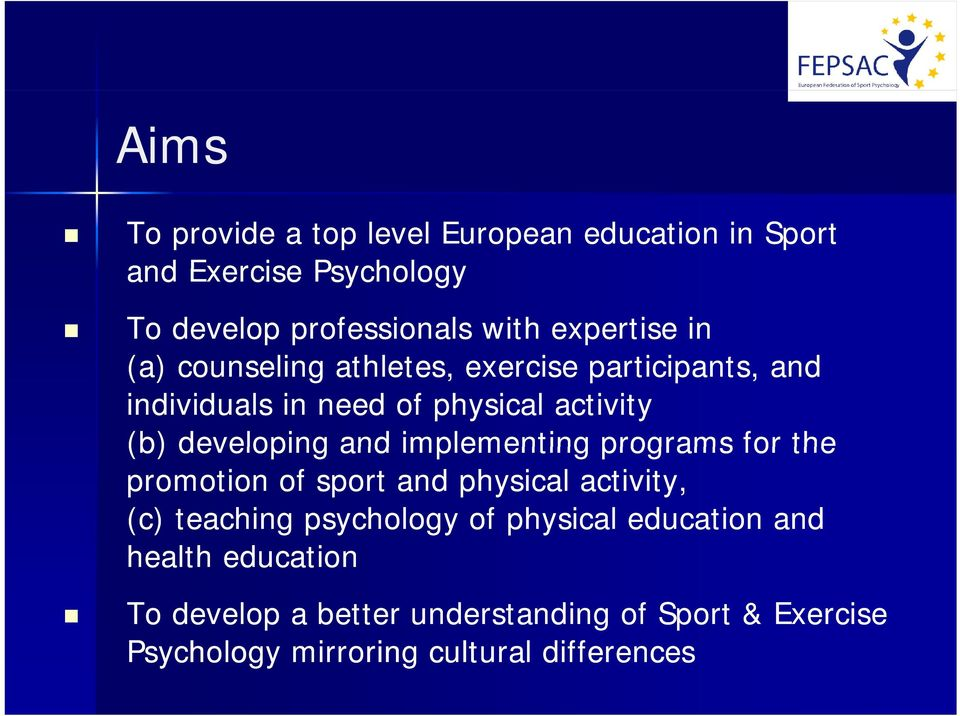 developing and implementing programs for the promotion of sport and physical activity, (c) teaching psychology of