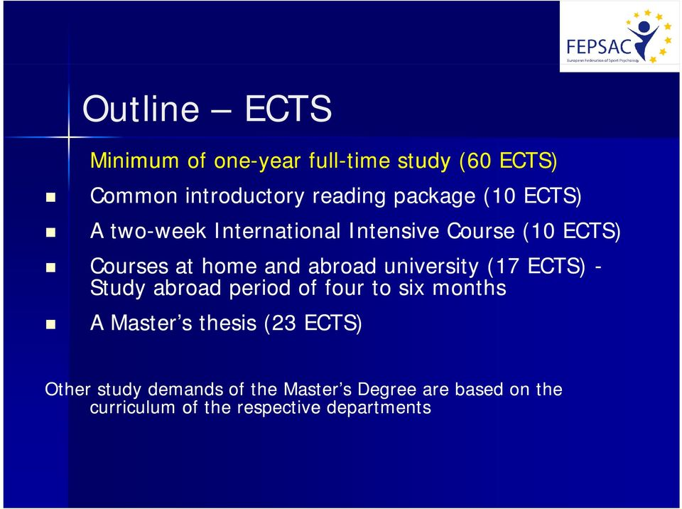 university (17 ECTS) - Study abroad period of four to six months AMaster sthesis(23ects) thesis