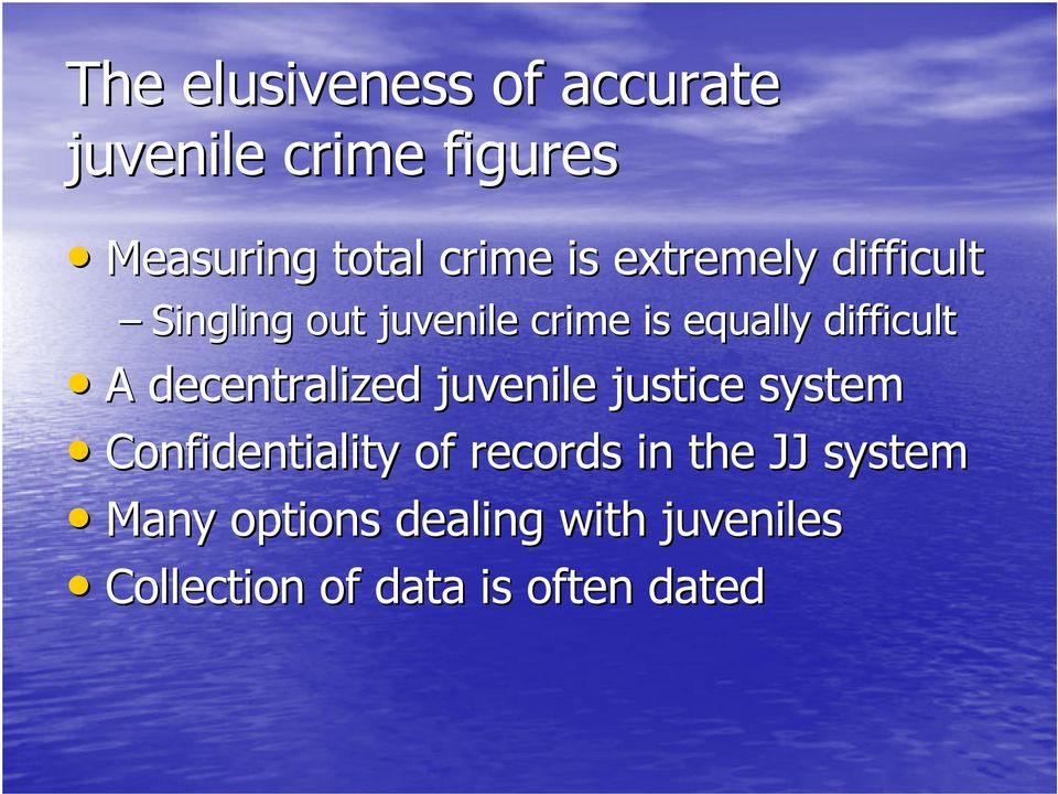 decentralized juvenile justice system Confidentiality of records in the JJ