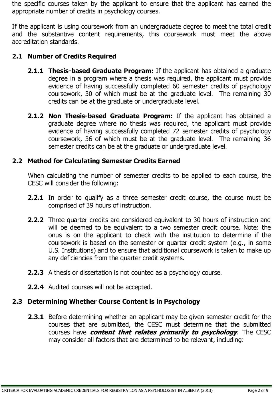 1 Number of Credits Required 2.1.1 Thesis-based Graduate Program: If the applicant has obtained a graduate degree in a program where a thesis was required, the applicant must provide evidence of