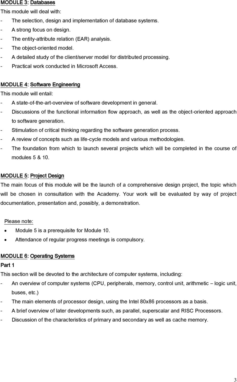 MODULE 4: Software Engineering This module will entail: - A state-of-the-art-overview of software development in general.
