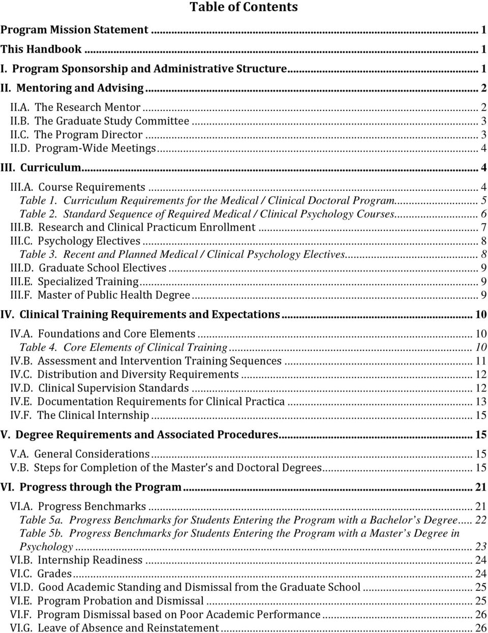 Curriculum Requirements for the Medical / Clinical Doctoral Program... 5 Table 2. Standard Sequence of Required Medical / Clinical Psychology Courses... 6 III.B.