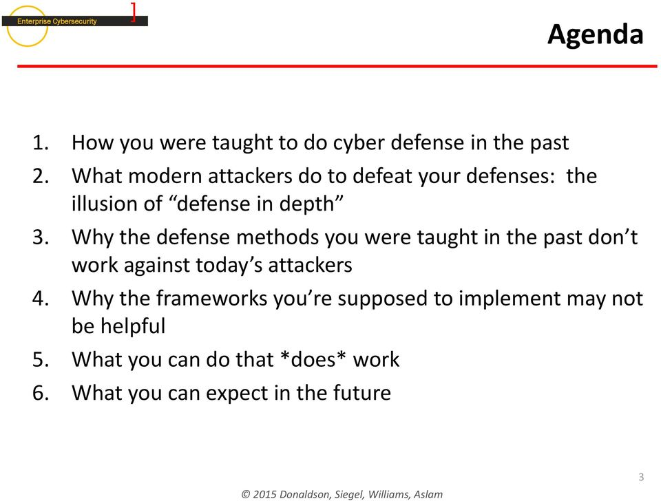 Why the defense methods you were taught in the past don t work against today s attackers 4.