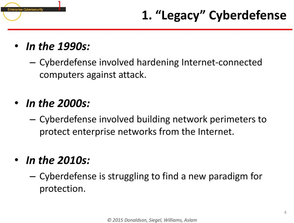 In the 2000s: Cyberdefense involved building network perimeters to protect