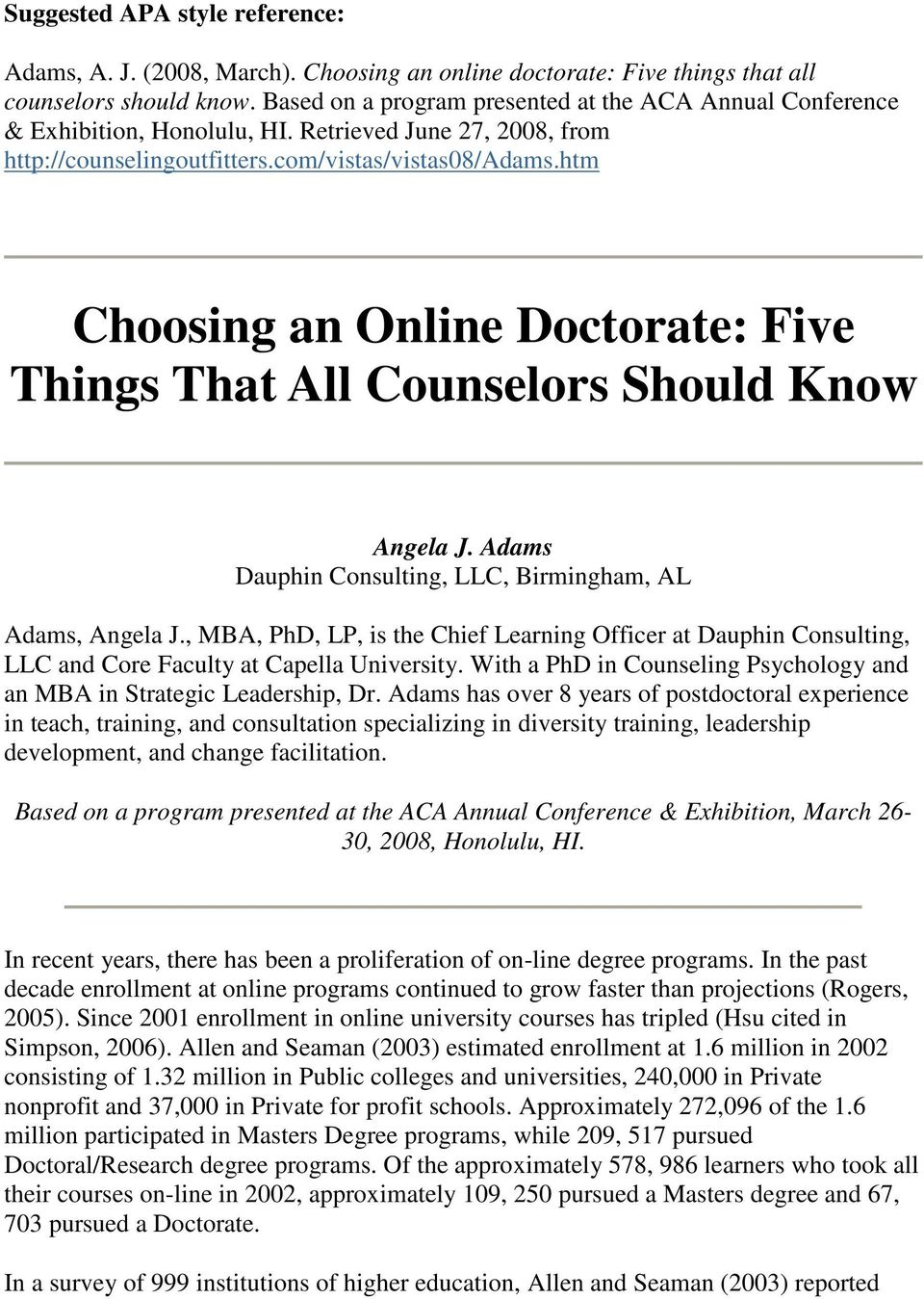htm Choosing an Online Doctorate: Five Things That All Counselors Should Know Angela J. Adams Dauphin Consulting, LLC, Birmingham, AL Adams, Angela J.