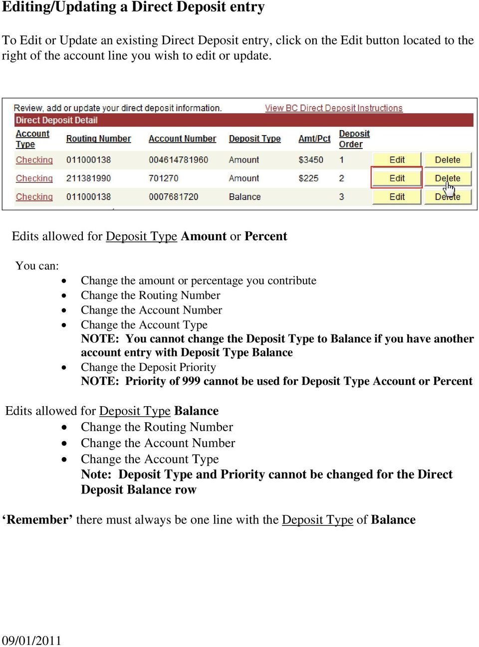 change the Deposit Type to Balance if you have another account entry with Deposit Type Balance Change the Deposit Priority NOTE: Priority of 999 cannot be used for Deposit Type Account or Percent