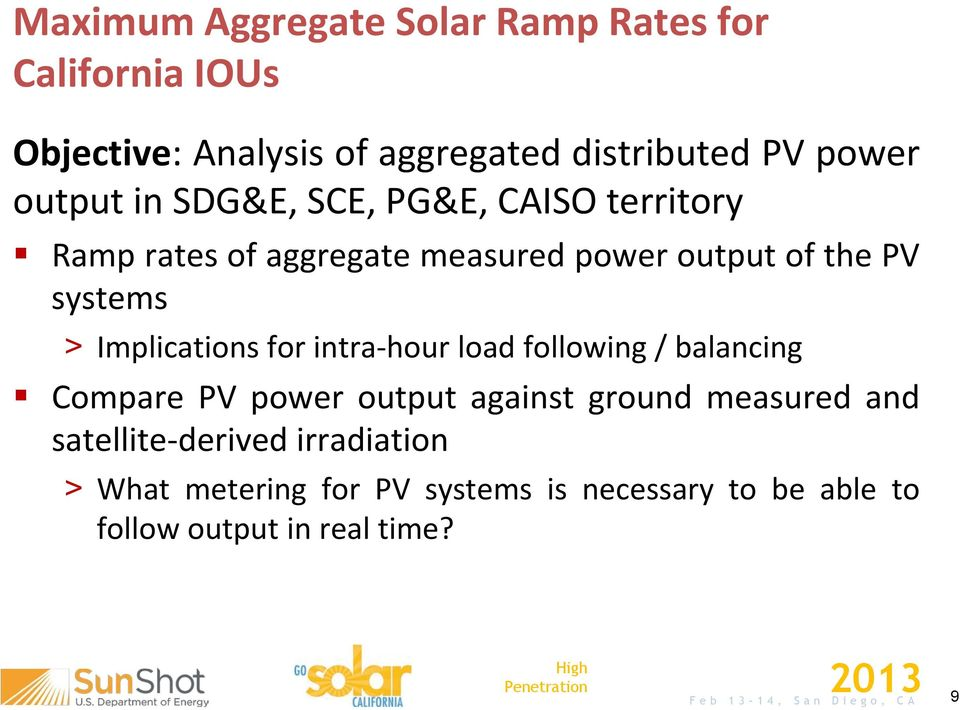 for intra-hour load following / balancing Compare PV power output against ground measured and satellite-derived