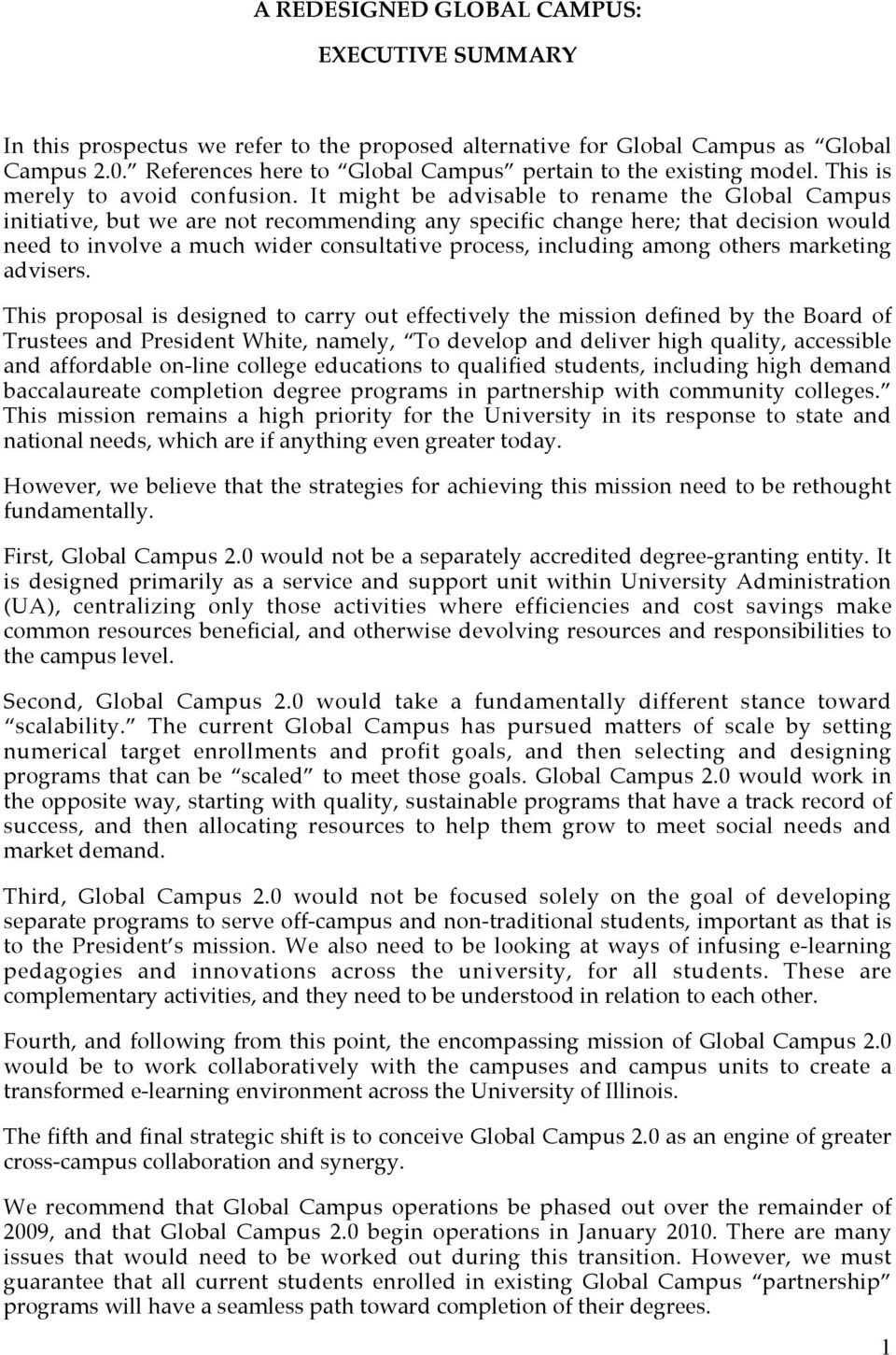It might be advisable to rename the Global Campus initiative, but we are not recommending any specific change here; that decision would need to involve a much wider consultative process, including