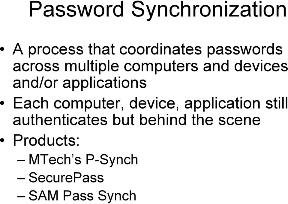 Each computer, device, application still authenticates but