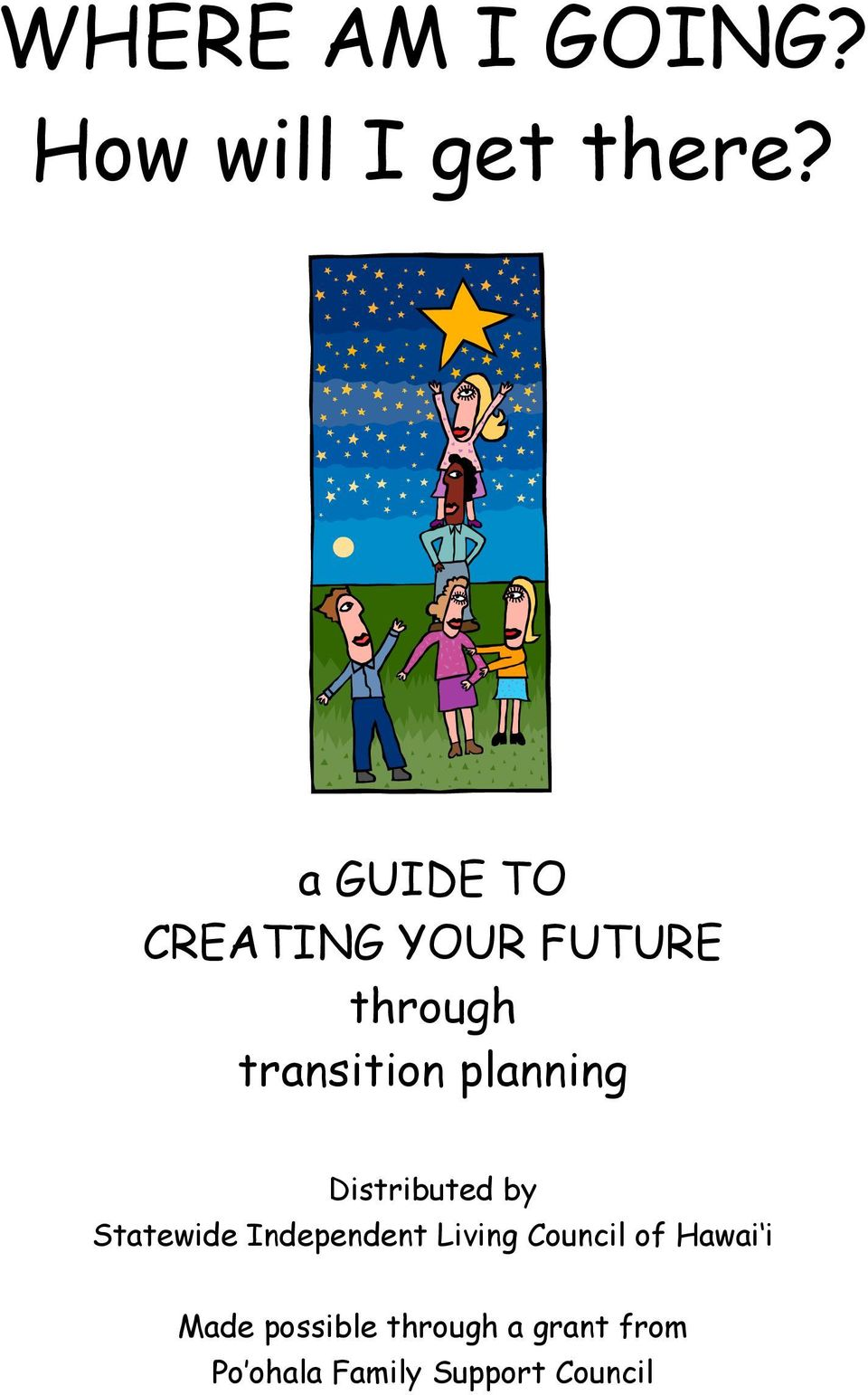 planning Distributed by Statewide Independent Living