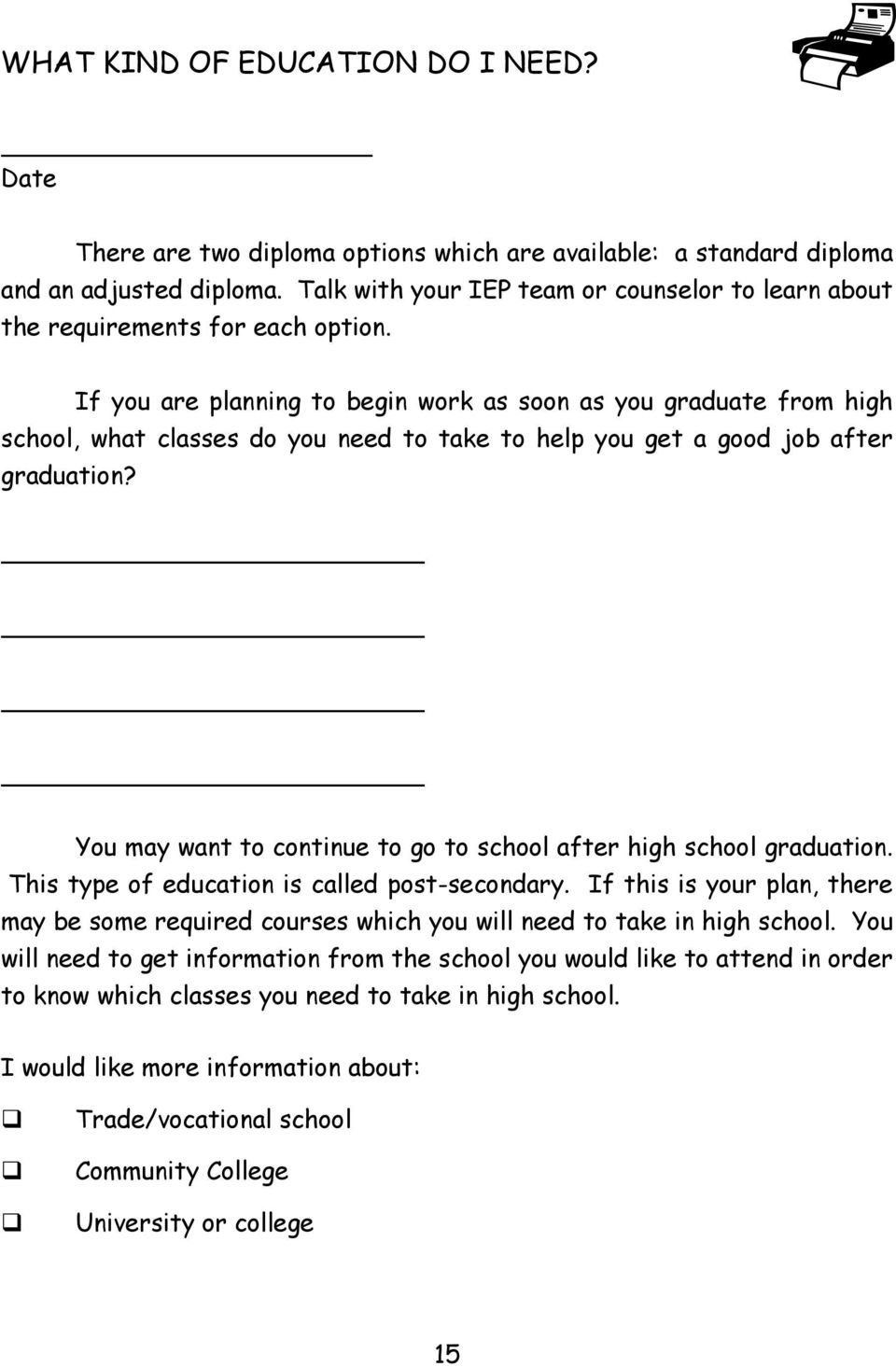 If you are planning to begin work as soon as you graduate from high school, what classes do you need to take to help you get a good job after graduation?