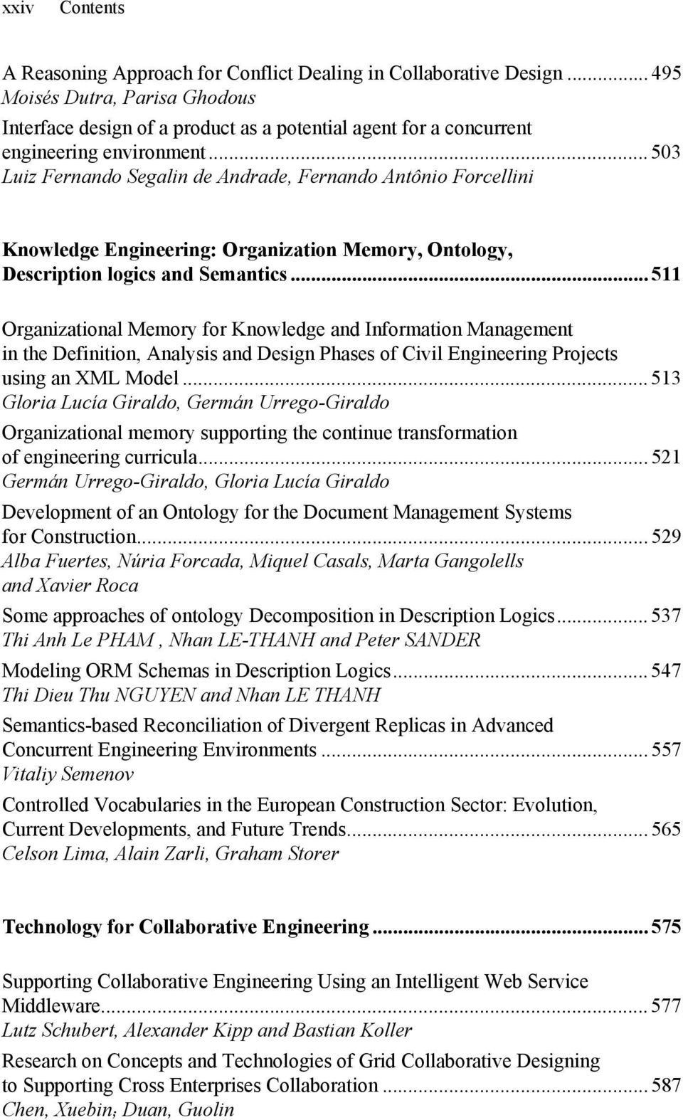 .. 503 Luiz Fernando Segalin de Andrade, Fernando Antônio Forcellini Knowledge Engineering: Organization Memory, Ontology, Description logics and Semantics.