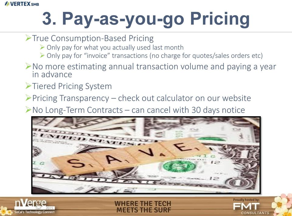 estimating annual transaction volume and paying a year in advance Tiered Pricing System Pricing