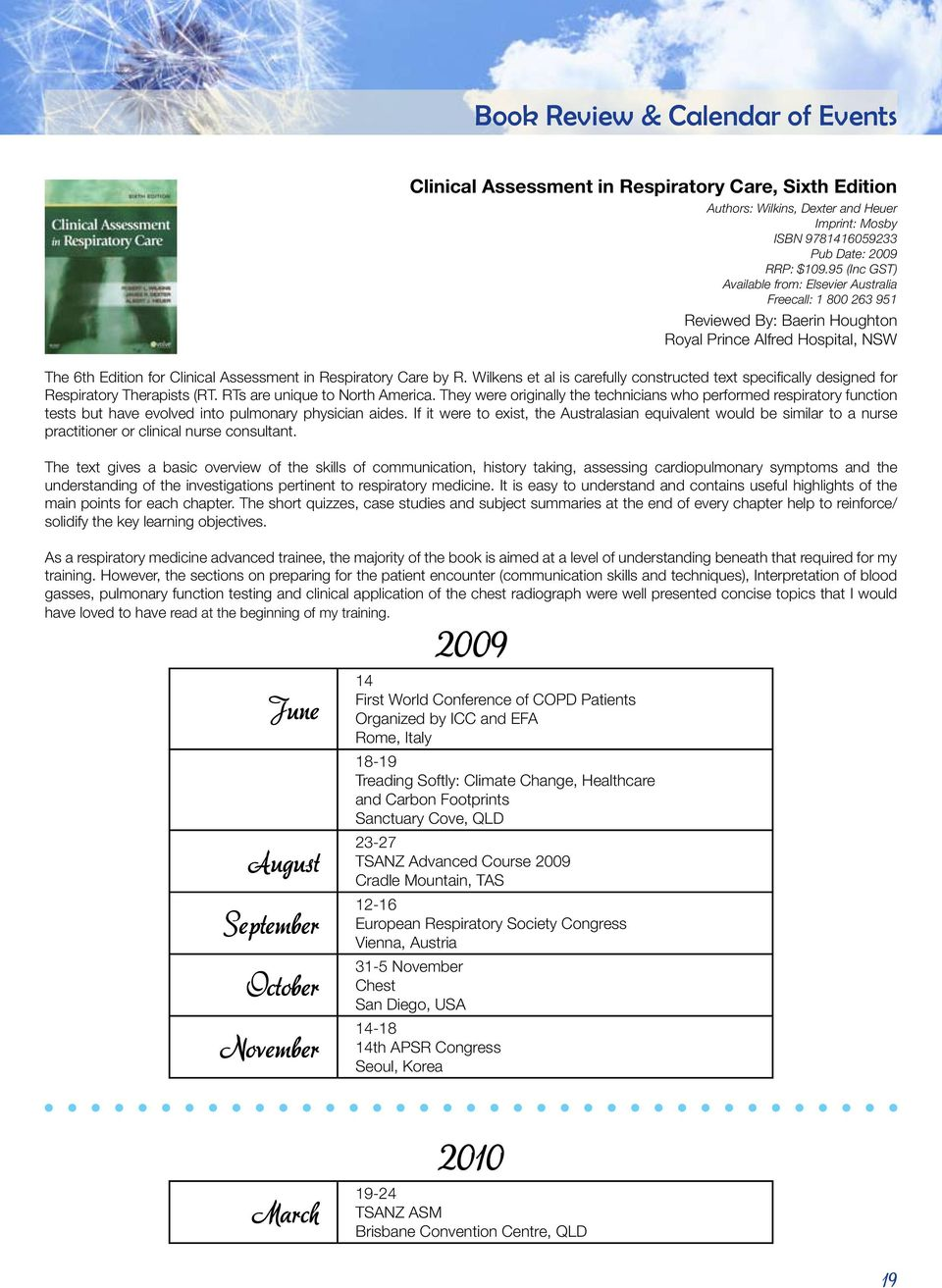 95 (Inc GST) Available from: Elsevier Australia Freecall: 1 800 263 951 Reviewed By: Baerin Houghton Royal Prince Alfred Hospital, NSW The 6th Edition for Clinical Assessment in Respiratory Care by R.