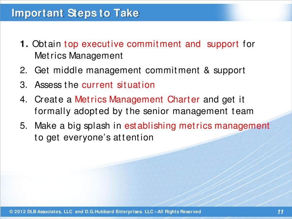 Get middle management commitment & support 3. Assess the current situation 4.