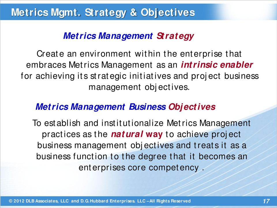 an intrinsic enabler for achieving its strategic initiatives and project business management objectives.