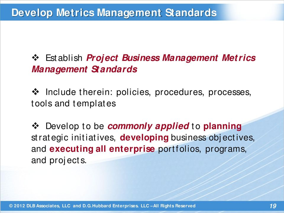 templates Develop to be commonly applied to planning strategic initiatives,