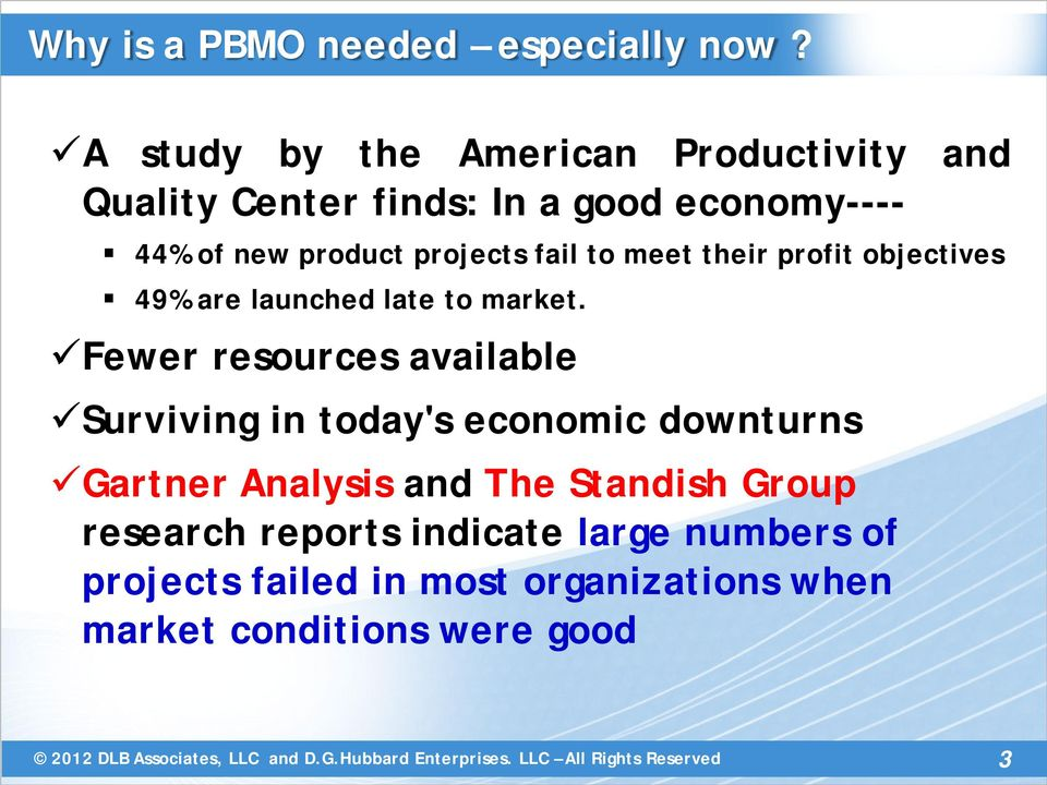 projects fail to meet their profit objectives 49% are launched late to market.