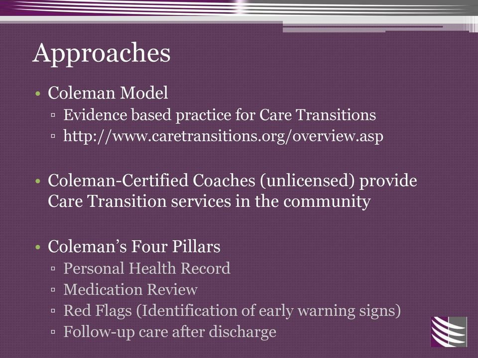 asp Coleman-Certified Coaches (unlicensed) provide Care Transition services in the