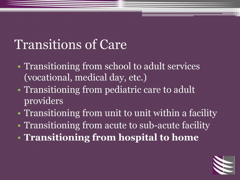 ) Transitioning from pediatric care to adult providers Transitioning