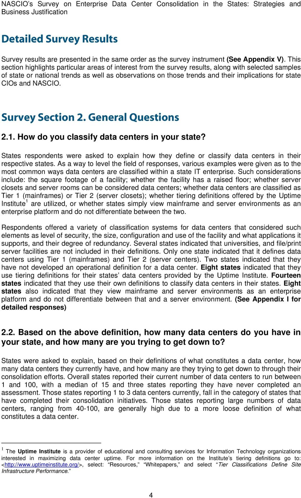for state CIOs and NASCIO. Survey Section 2. General Questions 2.1. How do you classify data centers in your state?