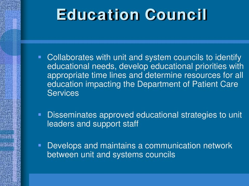impacting the Department of Patient Care Services Disseminates approved educational strategies to