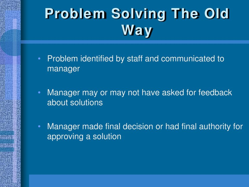asked for feedback about solutions Manager made final