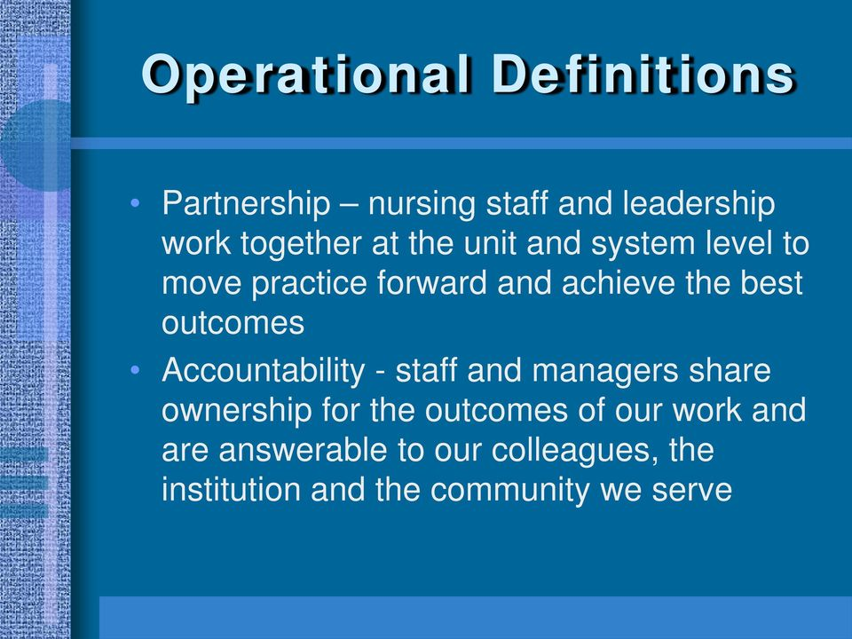 outcomes Accountability - staff and managers share ownership for the outcomes of