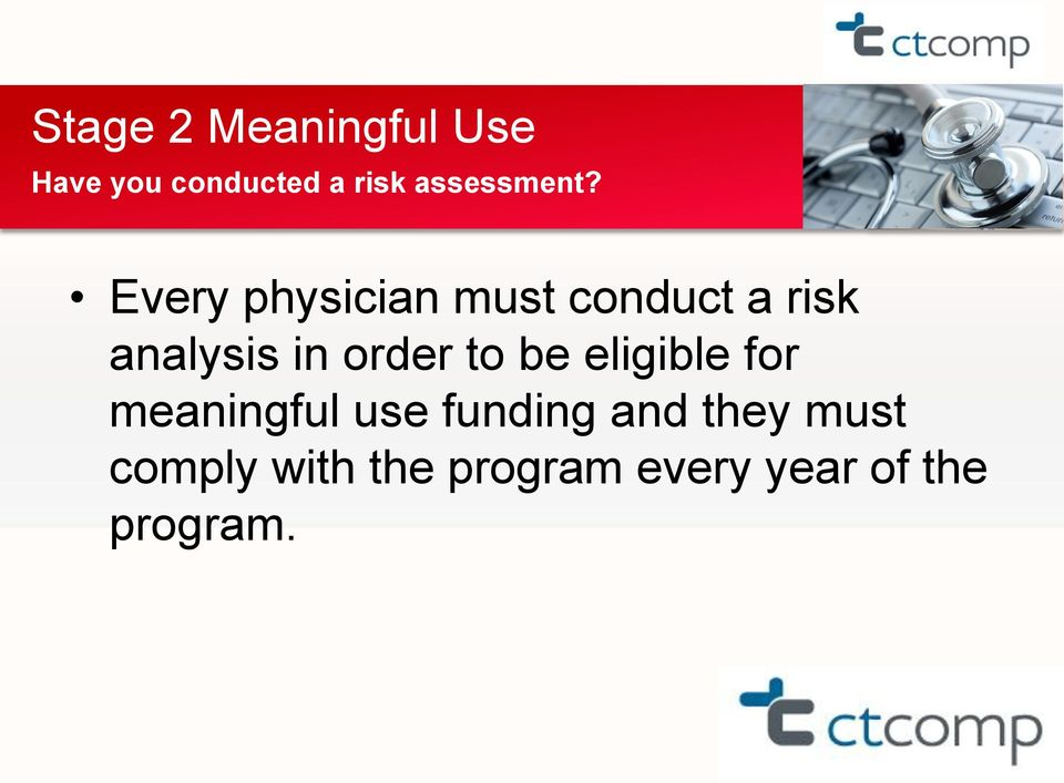 Every physician must conduct a risk analysis in order