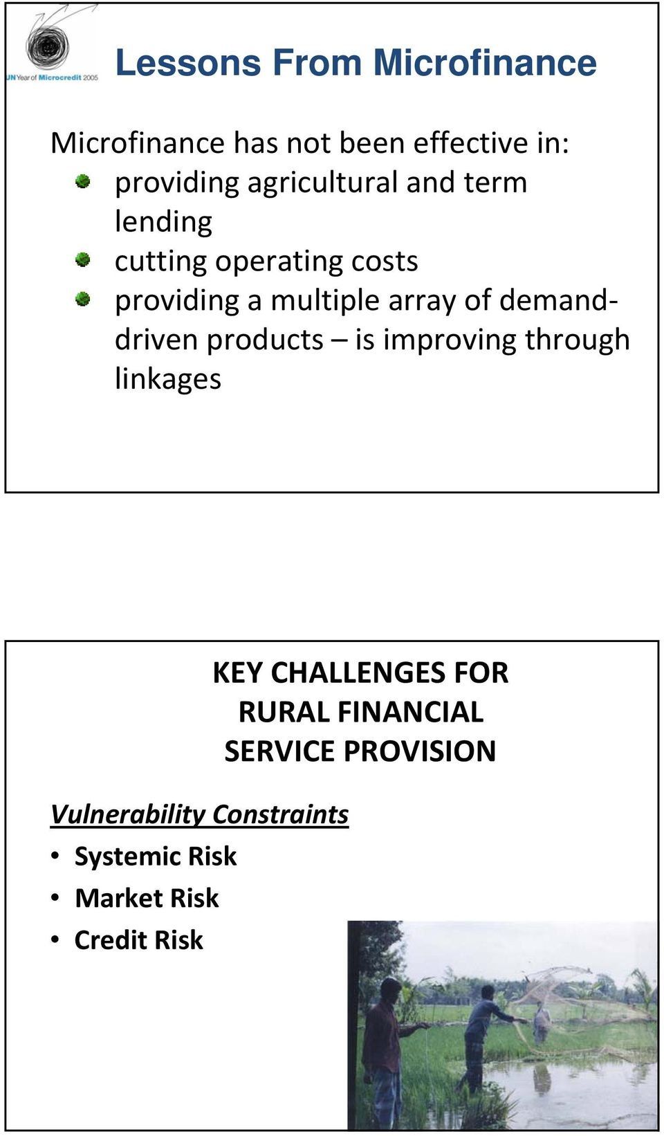 of demanddriven products is improving through linkages Vulnerability Constraints